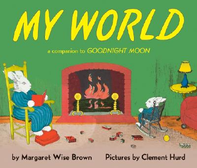 My World By Brown, Margaret Wise/ Hurd, Clement