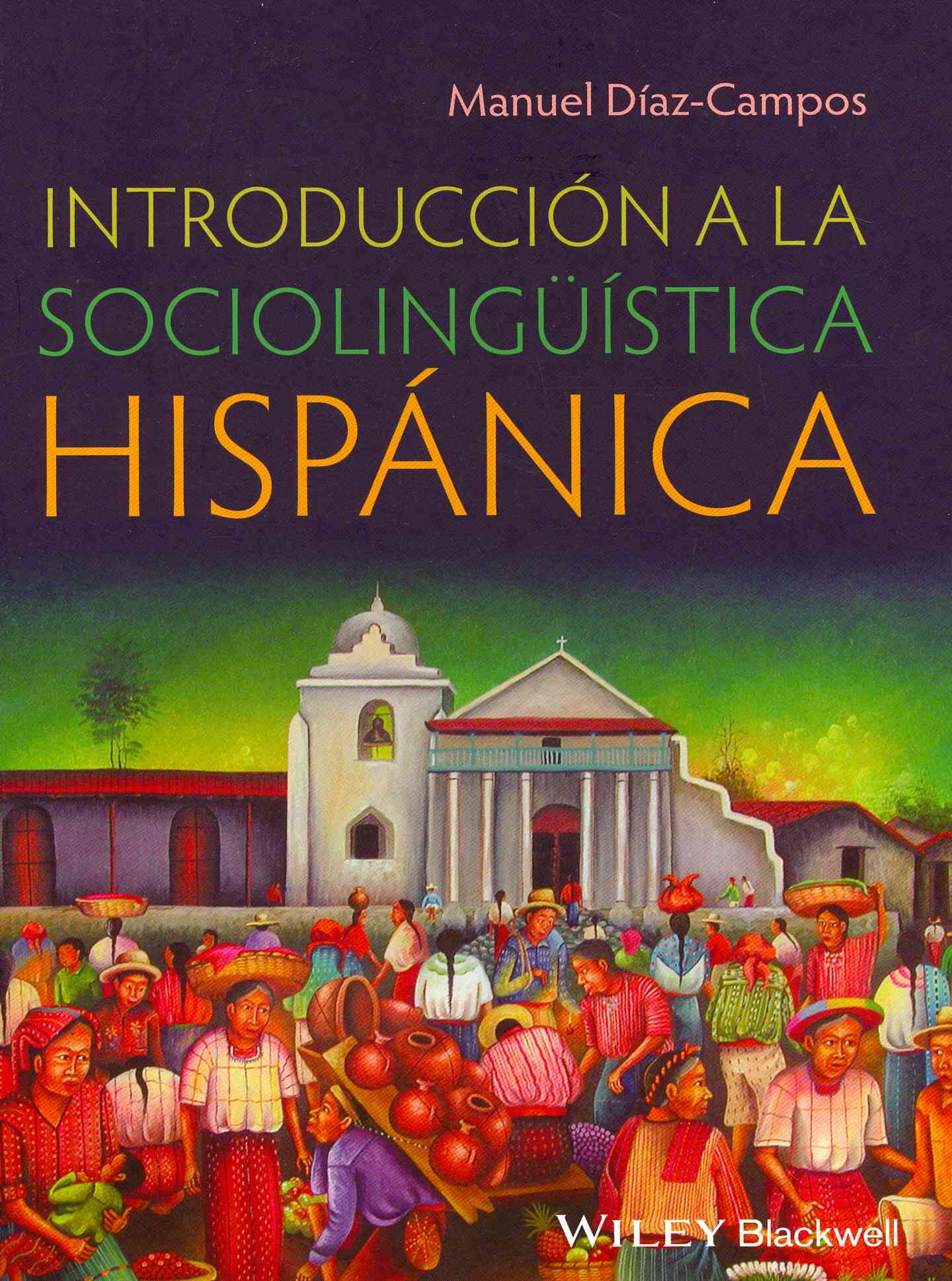 Introduccion a La Sociolinguistica Hispanica By Dfaz-campos, Manuel