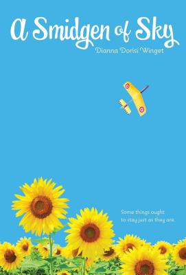 A Smidgen of Sky By Winget, Dianna Dorisi